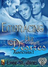 embracing her desires, anamchara, book, paranormal, shifters, faeries, celtic, magic, magic town, soul mates, love, lynne st. james
