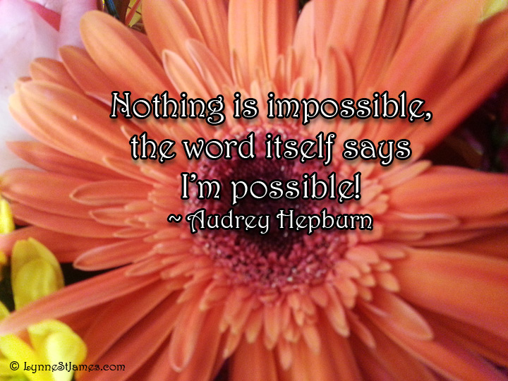 flowers, audrey hepburn, anything is possible, inspiration, lynne st ... Wednesday Coffee Quotes